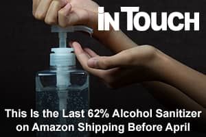 This Is the Last 62% Alcohol Sanitizer on Amazon Shipping Before April